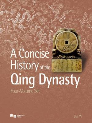 A Concise History of the Qing Dynasty - A Concise History of the Qing Dynasty 4-Volume Set (Hardback)