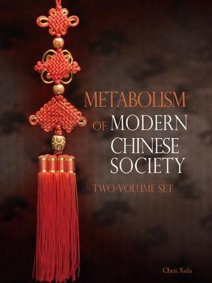 Metabolism of Modern Chinese Society - Metabolism of Modern Chinese Society 2-Volume Set (Hardback)
