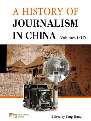 A History of Journalism in China - A History of Journalism in China 10-Volume Set (Hardback)