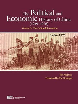 The Cultural Revolution (1966-1976) - The Political and Economic History of China (1949-1976) Vol. 3 (Hardback)