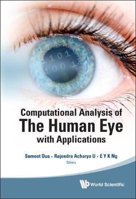 Computational Analysis Of The Human Eye With Applications (Hardback)