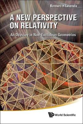 New Perspective On Relativity, A: An Odyssey In Non-euclidean Geometries (Hardback)