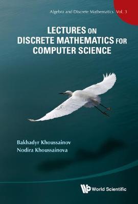 Lectures On Discrete Mathematics For Computer Science - Algebra And Discrete Mathematics 3 (Hardback)