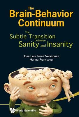 Brain-behavior Continuum, The: The Subtle Transition Between Sanity And Insanity (Hardback)