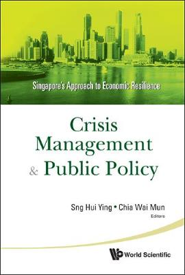 Crisis Management And Public Policy: Singapore's Approach To Economic Resilience (Hardback)