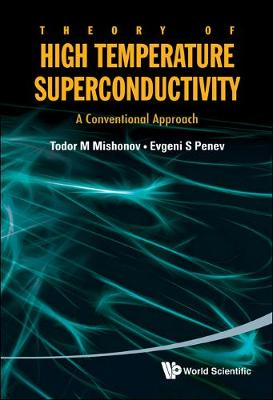 Theory of High Temperature Superconductivity: A Conventional Approach (Hardback)