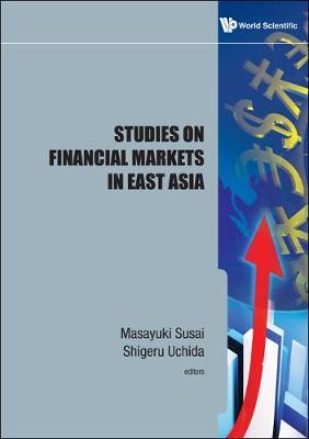 Studies On Financial Markets In East Asia (Hardback)