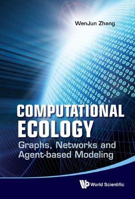 Computational Ecology: Graphs, Networks And Agent-based Modeling (Hardback)