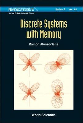 Discrete Systems With Memory - World Scientific Series on Nonlinear Science Series A 75 (Hardback)