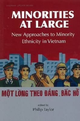 Minorities at Large: New Approaches to Minority Ethnicity in Vietnam (Paperback)