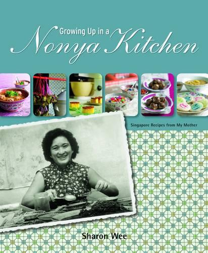 Growing Up in a Nonya Kitchen: Singapore Recipes from My Mother (Paperback)