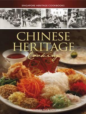 Singapore Heritage Cookbooks: Chinese Heritage Cooking (Paperback)