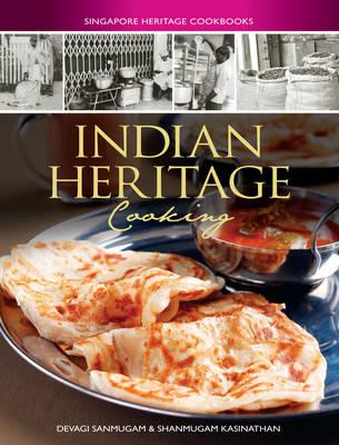 Singapore Heritage Cookbooks: Indian Heritage Cooking (Paperback)