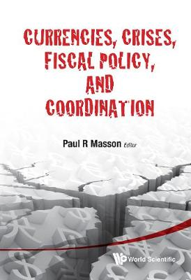 Currencies, Crises, Fiscal Policy, And Coordination (Hardback)