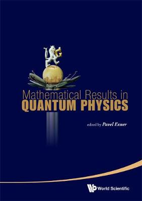 Mathematical Results In Quantum Physics - Proceedings Of The Qmath11 (With Dvd-rom) (Hardback)