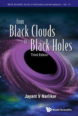 From Black Clouds To Black Holes (Third Edition) - World Scientific Series In Astronomy And Astrophysics 13 (Hardback)