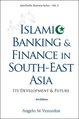 Islamic Banking And Finance In South-east Asia: Its Development And Future (3rd Edition) - Asia-pacific Business Series 6 (Paperback)