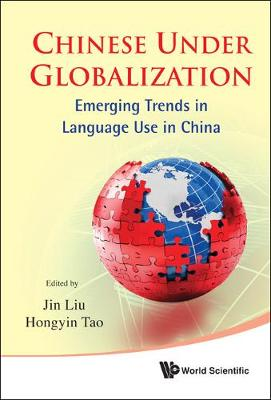 Chinese Under Globalization: Emerging Trends In Language Use In China (Hardback)