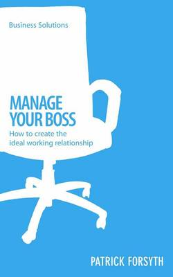 Manage Your Boss - Business Solutions (Paperback)