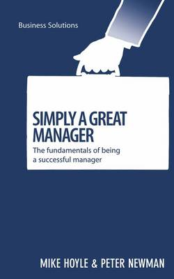 Simply a Great Manager - Business Solutions (Paperback)