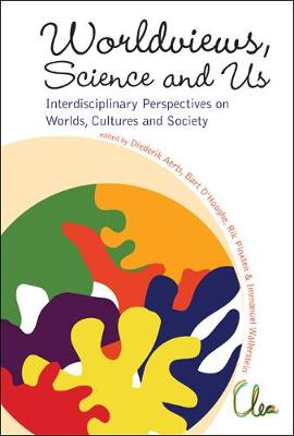 """Worldviews, Science And Us: Interdisciplinary Perspectives On Worlds, Cultures And Society - Proceedings Of The Workshop On """"Worlds, Cultures And Society"""" (Hardback)"""