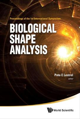 Biological Shape Analysis - Proceedings Of The 1st International Symposium (Hardback)
