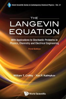 Langevin Equation, The: With Applications To Stochastic Problems In Physics, Chemistry And Electrical Engineering (Third Edition) - World Scientific Series In Contemporary Chemical Physics 27 (Hardback)