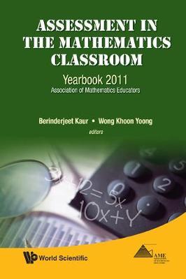 Assessment In The Mathematics Classroom: Yearbook 2011, Association Of Mathematics Educators (Hardback)