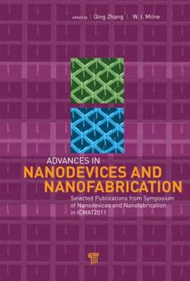 Advances in Nanodevices and Nanofabrication: Selected Publications from Symposium of Nanodevices and Nanofabrication in ICMAT2011 (Hardback)