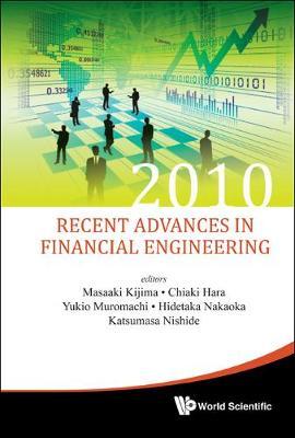 Recent Advances In Financial Engineering 2010 - Proceedings Of The Kier-tmu International Workshop On Financial Engineering 2010 (Hardback)