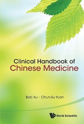 Clinical Handbook Of Chinese Medicine (Hardback)