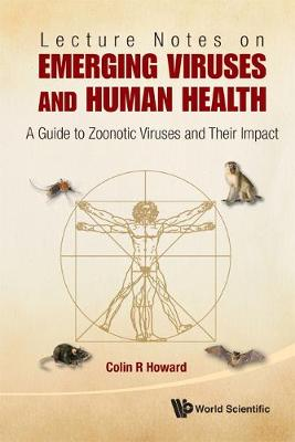 Lecture Notes On Emerging Viruses And Human Health: A Guide To Zoonotic Viruses And Their Impact (Hardback)