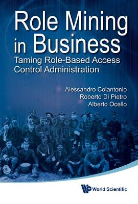Role Mining In Business: Taming Role-based Access Control Administration (Hardback)