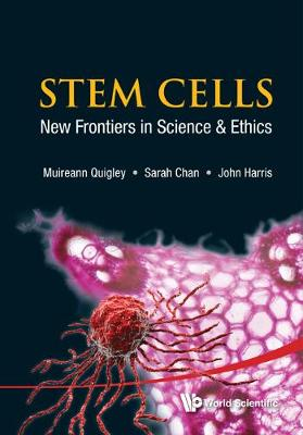Stem Cells: New Frontiers In Science And Ethics (Hardback)