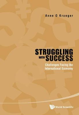 Struggling With Success: Challenges Facing The International Economy (Hardback)
