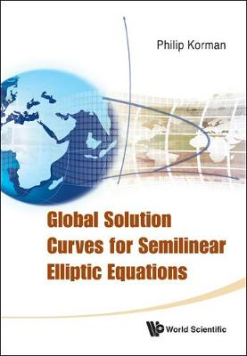 Global Solution Curves For Semilinear Elliptic Equations (Hardback)