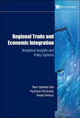 Regional Trade And Economic Integration: Analytical Insights And Policy Options (Hardback)