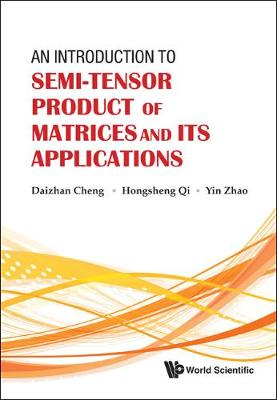 Introduction To Semi-tensor Product Of Matrices And Its Applications, An (Hardback)