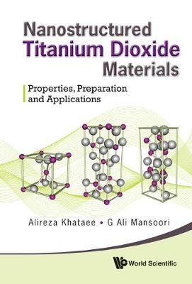 Nanostructured Titanium Dioxide Materials: Properties, Preparation And Applications (Hardback)