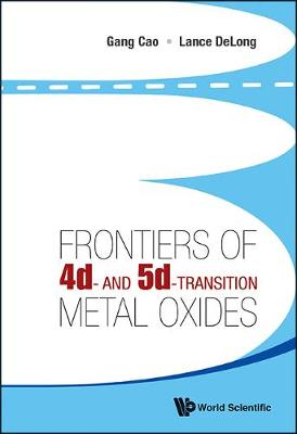 Frontiers Of 4d- And 5d-transition Metal Oxides (Hardback)