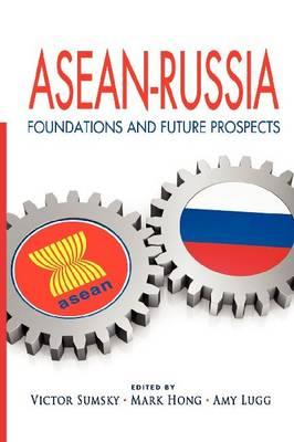 ASEAN-Russia: Foundations and Future Prospects (Paperback)