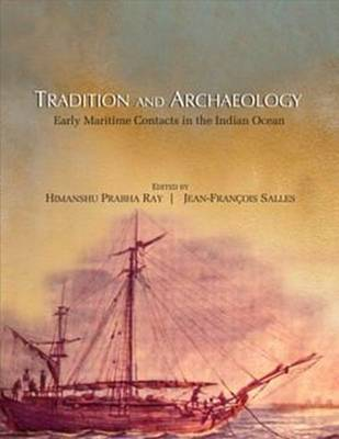 Tradition and Archaeology: Early Maritime Contacts in the Indian Ocean (Paperback)