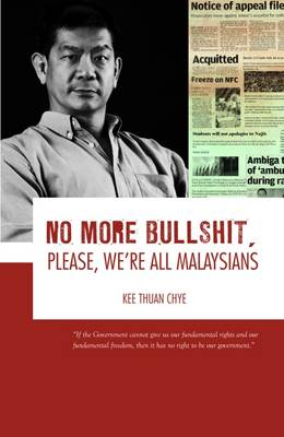 No More Bullshit, Please, We're All Malaysians (Paperback)