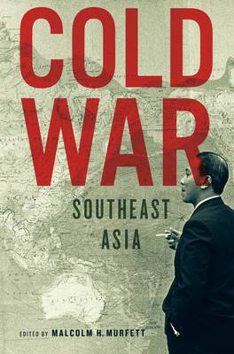 Cold War Southeast Asia (Paperback)