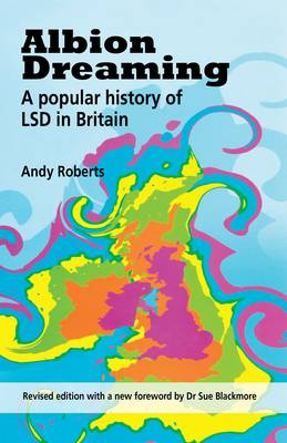 Albion Dreaming: A Popular History of LSD in Britain (Paperback)