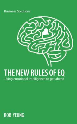 The New Rules of EQ: Using Emotional Intelligence to Get Ahead - Business solutions series (Paperback)