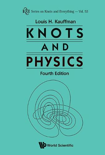 Knots And Physics (Fourth Edition) - Series on Knots & Everything 53 (Hardback)