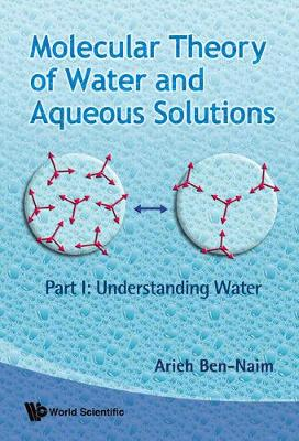 Molecular Theory Of Water And Aqueous Solutions - Part I & Ii (Hardback)