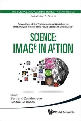 "Science: Image In Action - Proceedings Of The 7th International Workshop On Data Analysis In Astronomy ""Livio Scarsi And Vito Digesu"" - The Science And Culture Series - Astrophysics (Hardback)"