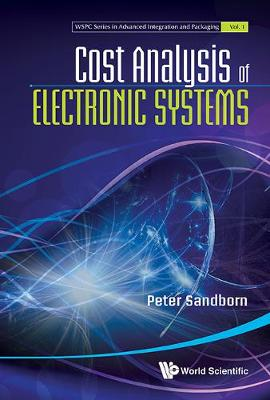 Cost Analysis Of Electronic Systems - Wspc Series In Advanced Integration And Packaging 1 (Hardback)